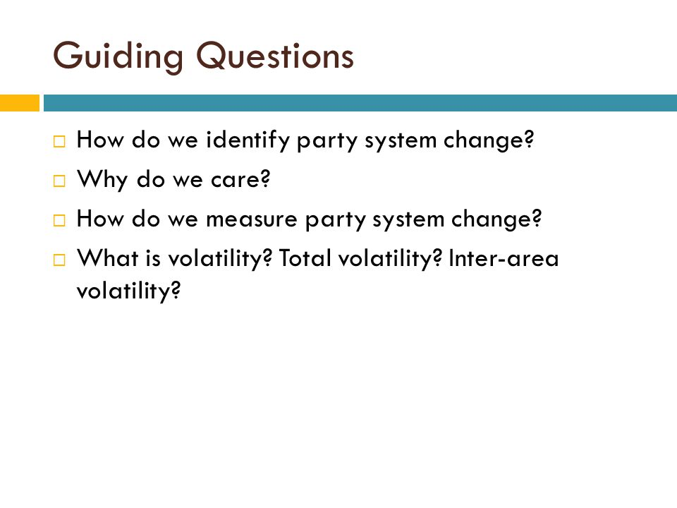 Guiding Questions How do we identify party system change