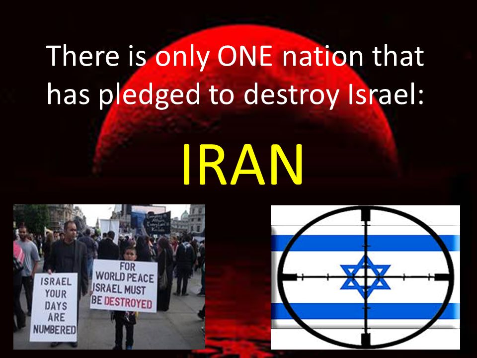 There is only ONE nation that has pledged to destroy Israel: