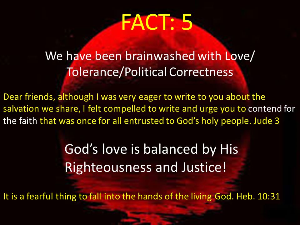 FACT: 5 God's love is balanced by His Righteousness and Justice!