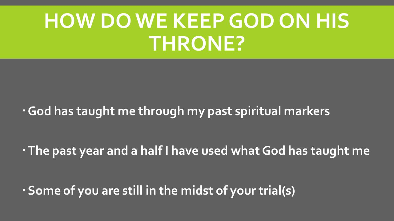 HOW DO WE KEEP GOD ON HIS THRONE