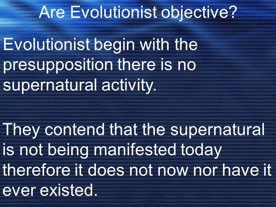 Are Evolutionist objective