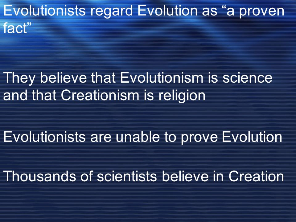 Evolutionists regard Evolution as a proven fact