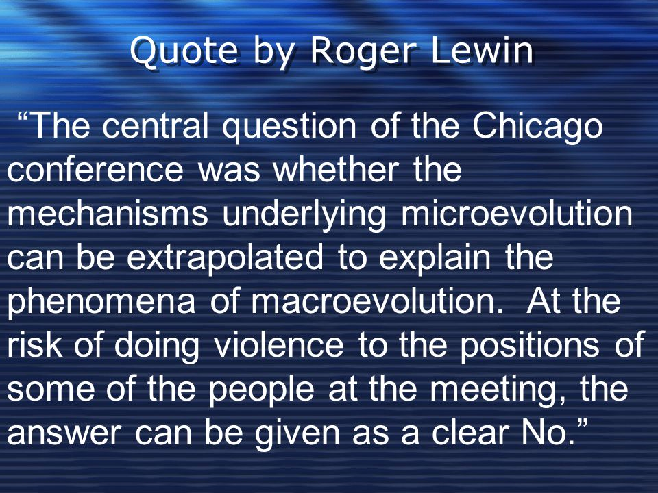 Quote by Roger Lewin