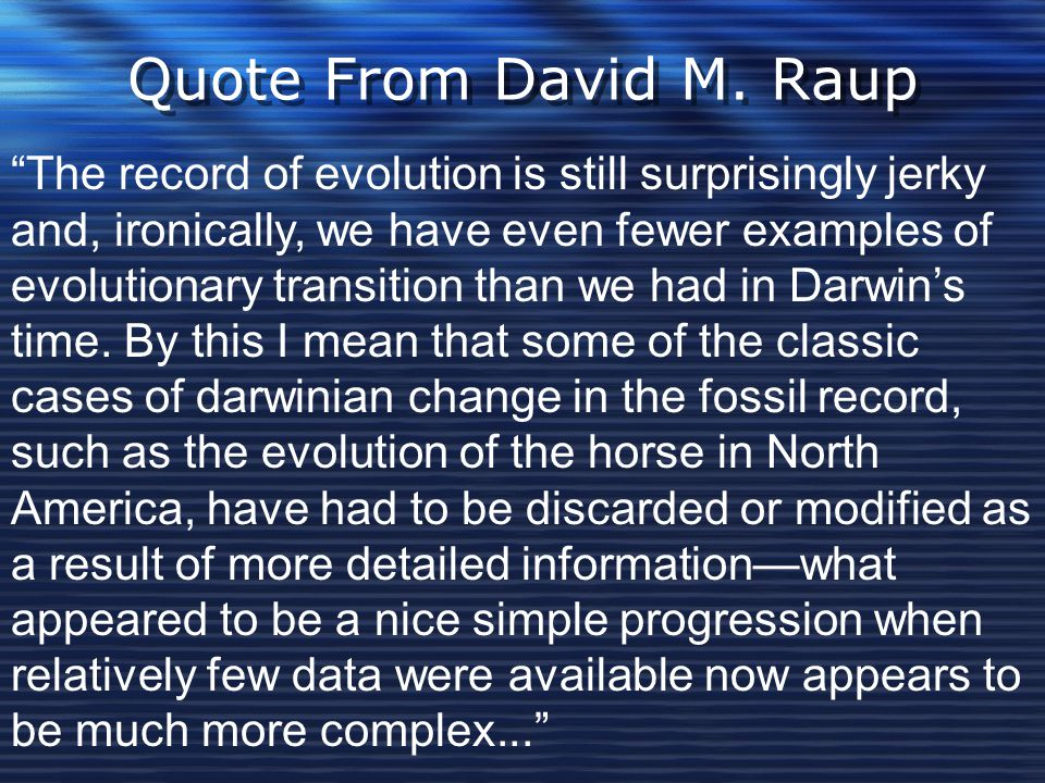 Quote From David M. Raup