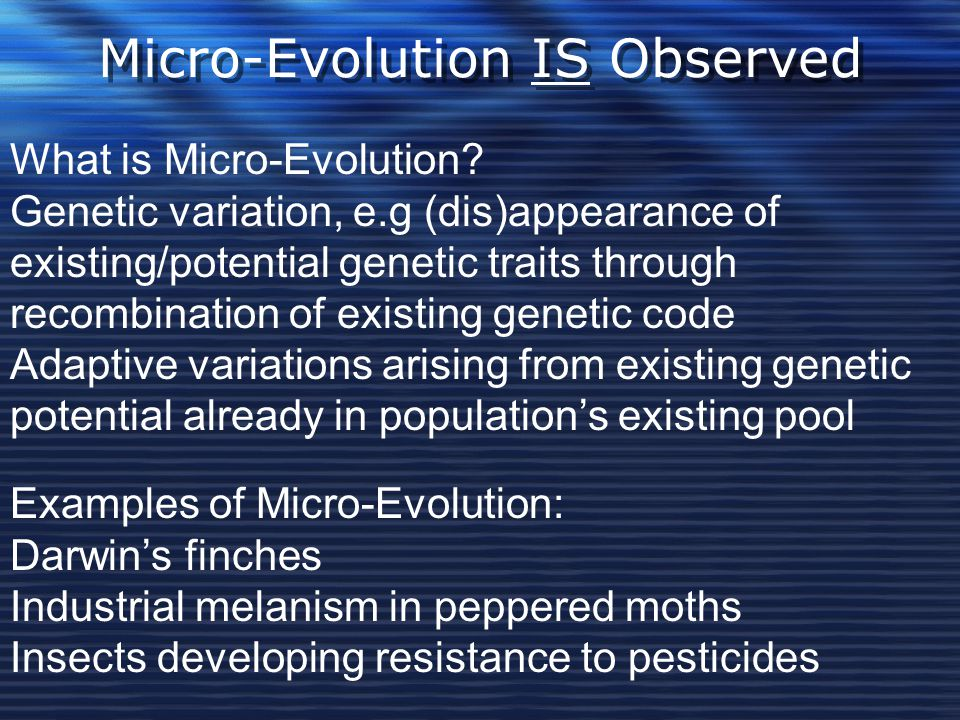 Micro-Evolution IS Observed