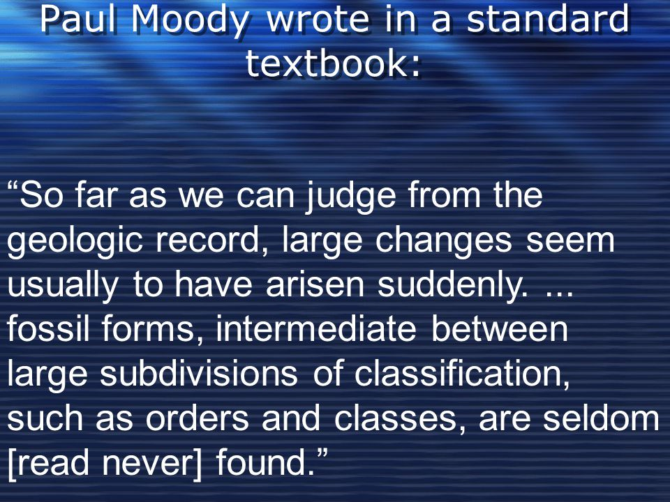 Paul Moody wrote in a standard textbook: