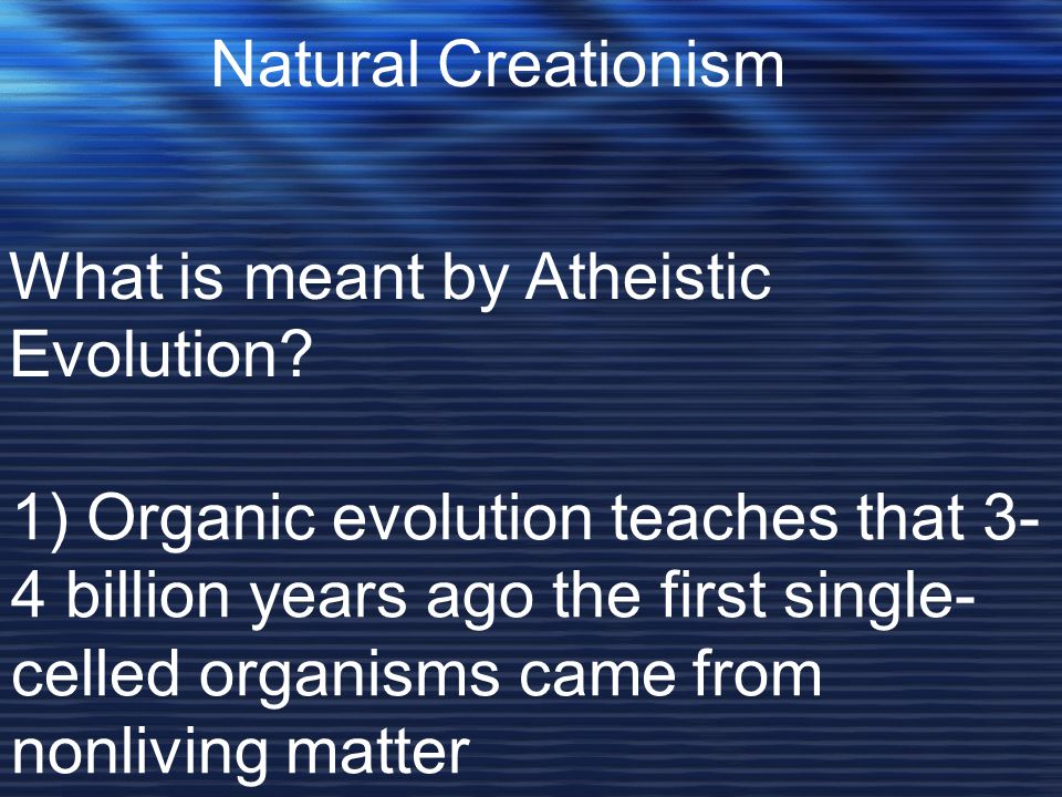 Natural Creationism What is meant by Atheistic Evolution