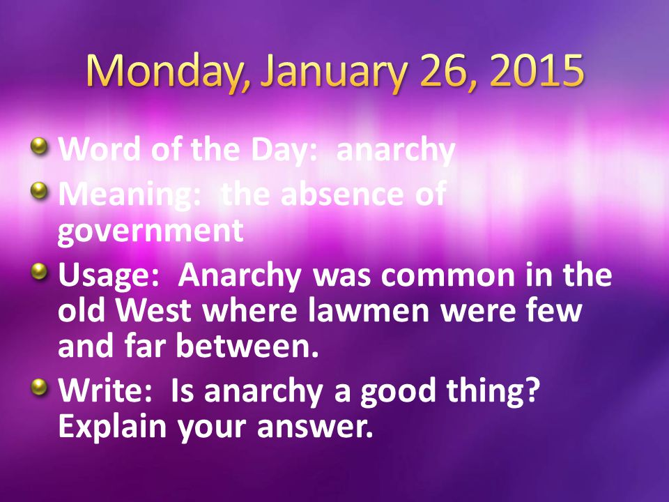 Monday, January 26, 2015 Word of the Day: anarchy