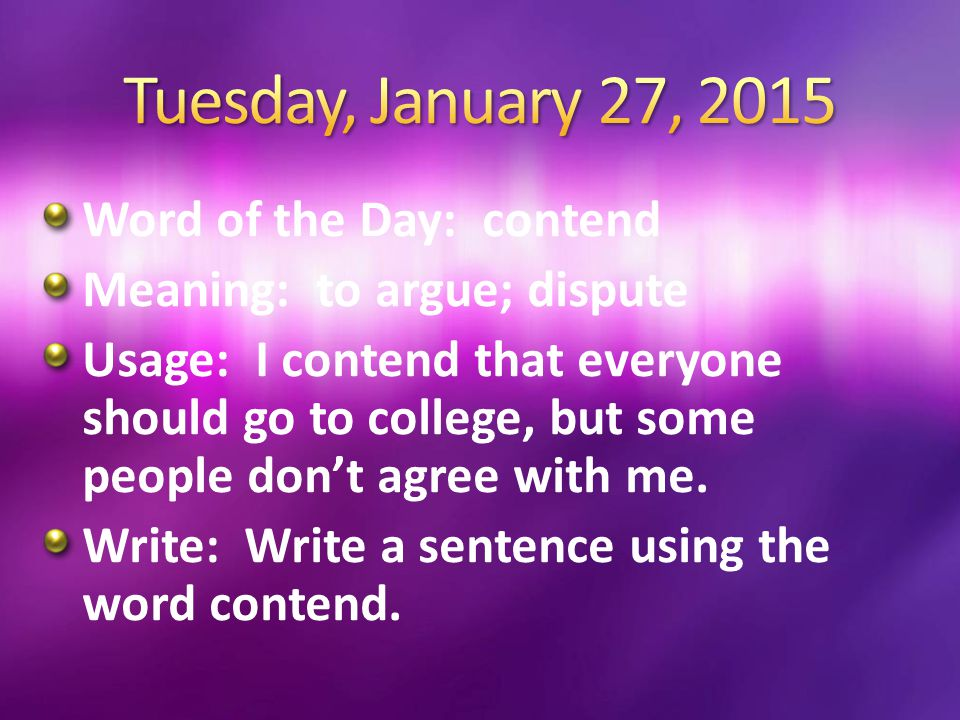 Tuesday, January 27, 2015 Word of the Day: contend