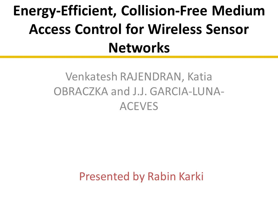 Energy-Efficient, Collision-Free Medium Access Control for Wireless Sensor Networks