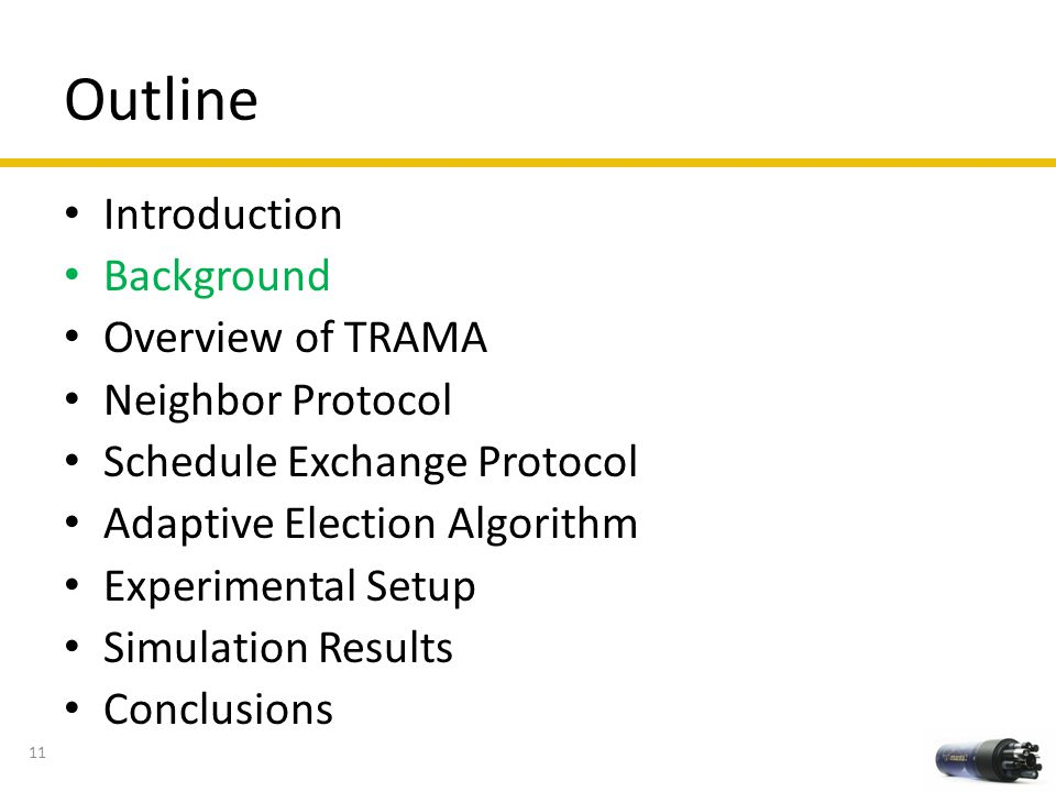 Outline Introduction Background Overview of TRAMA Neighbor Protocol
