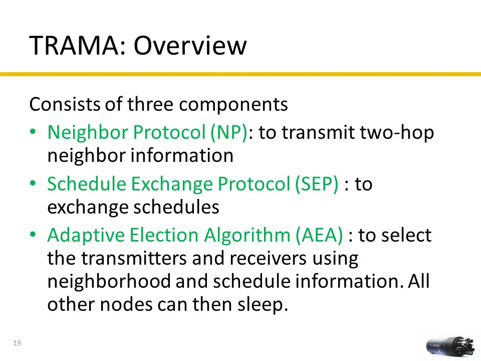 TRAMA: Overview Consists of three components