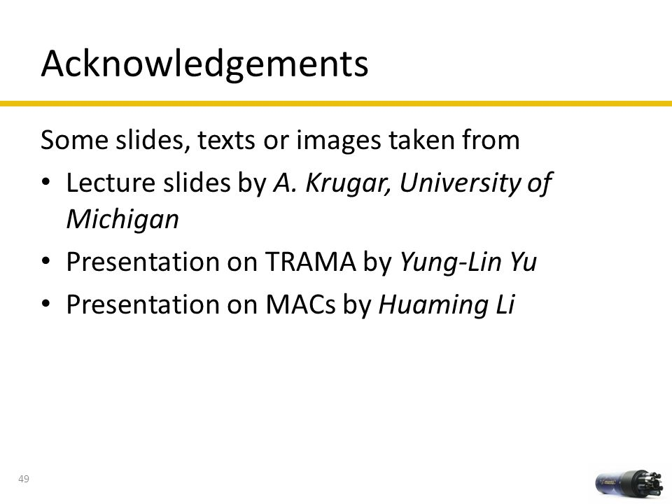 Acknowledgements Some slides, texts or images taken from