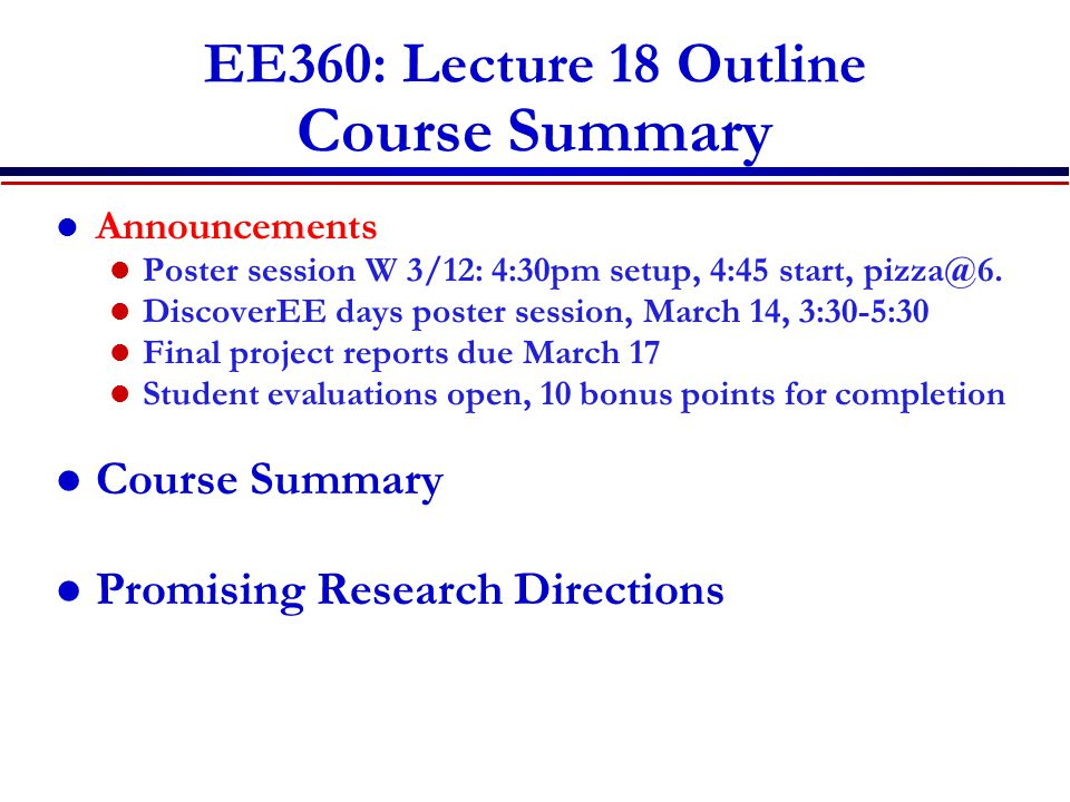 EE360: Lecture 18 Outline Course Summary