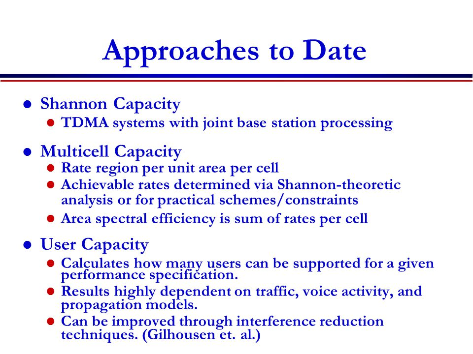 Approaches to Date Shannon Capacity Multicell Capacity User Capacity