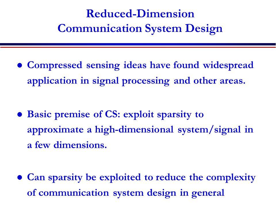 Reduced-Dimension Communication System Design