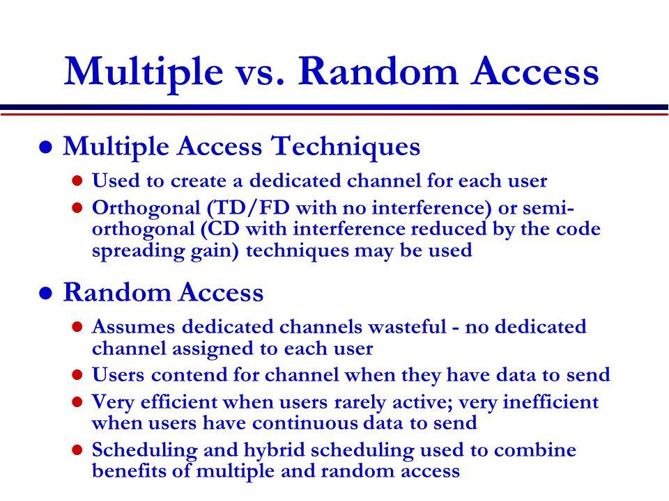 Multiple vs. Random Access