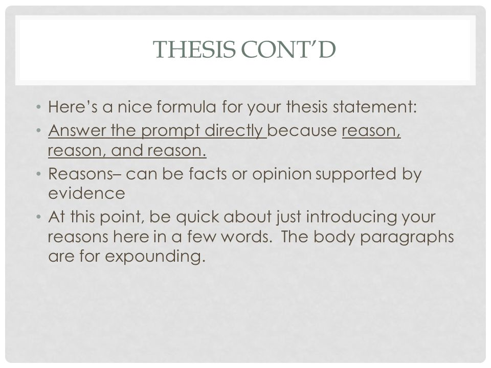 Thesis Cont'd Here's a nice formula for your thesis statement: