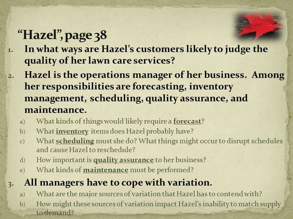 Hazel , page 38 In what ways are Hazel's customers likely to judge the quality of her lawn care services