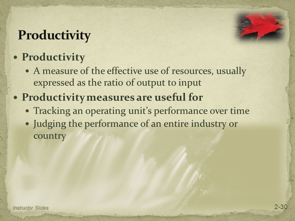 Productivity Productivity Productivity measures are useful for