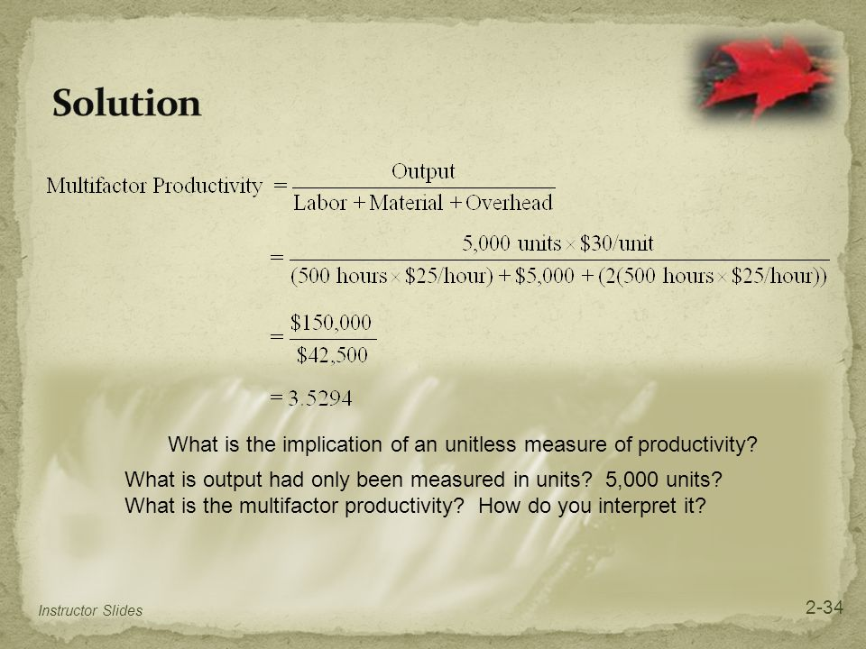 Solution What is the implication of an unitless measure of productivity