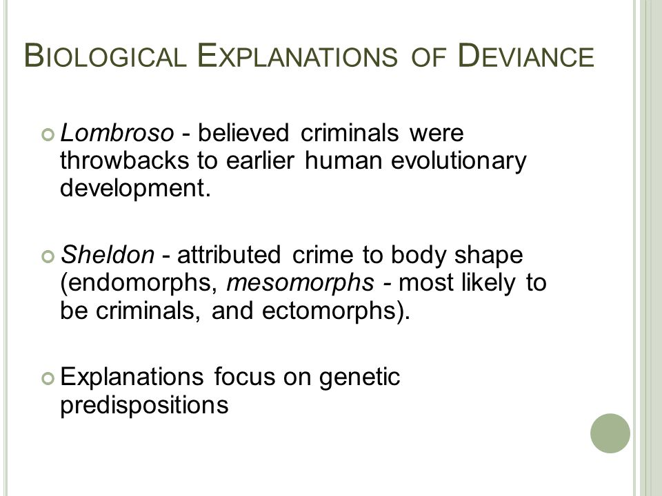 Biological Explanations of Deviance