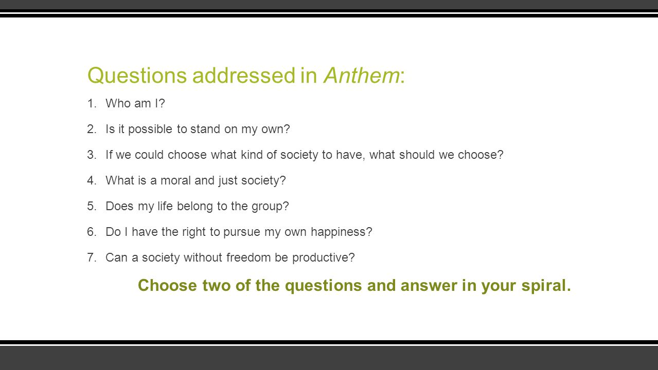 Questions addressed in Anthem: