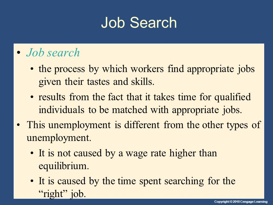 Job Search Job search. the process by which workers find appropriate jobs given their tastes and skills.
