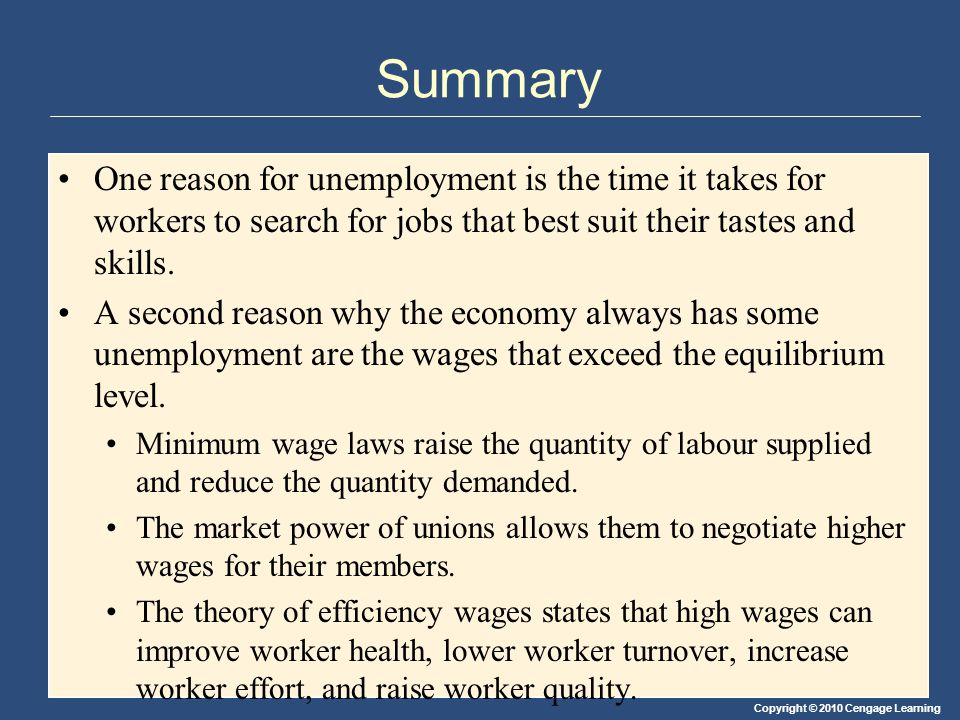 Summary One reason for unemployment is the time it takes for workers to search for jobs that best suit their tastes and skills.