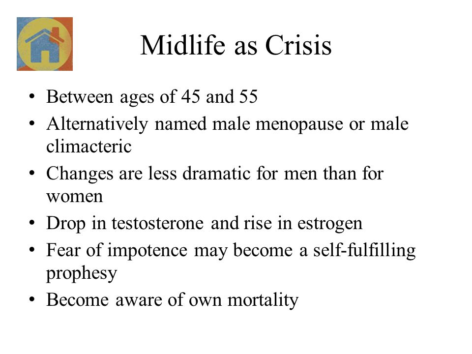 Midlife as Crisis Between ages of 45 and 55