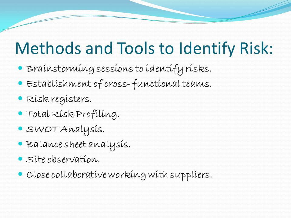 Methods and Tools to Identify Risk:
