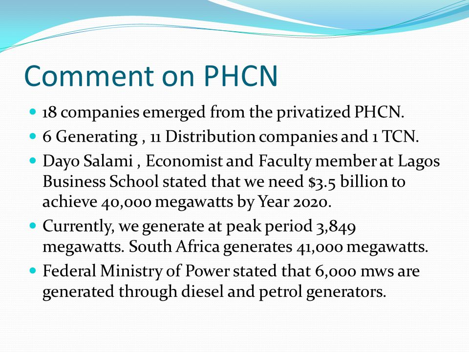 Comment on PHCN 18 companies emerged from the privatized PHCN.