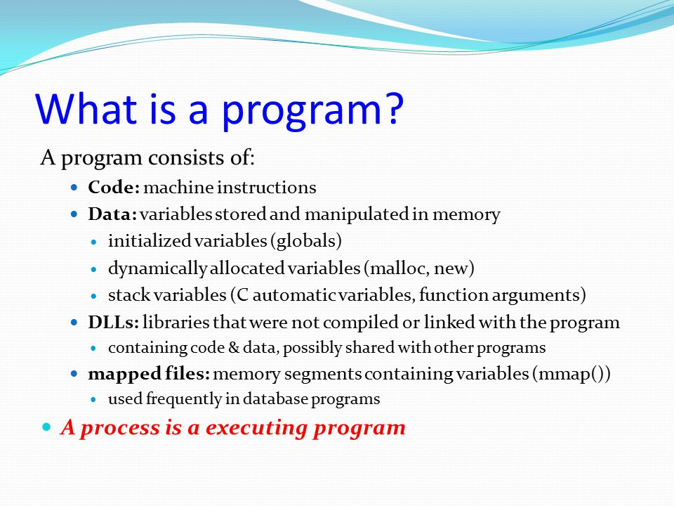 What is a program A program consists of: