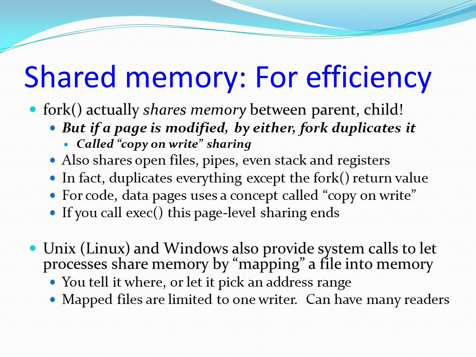 Shared memory: For efficiency
