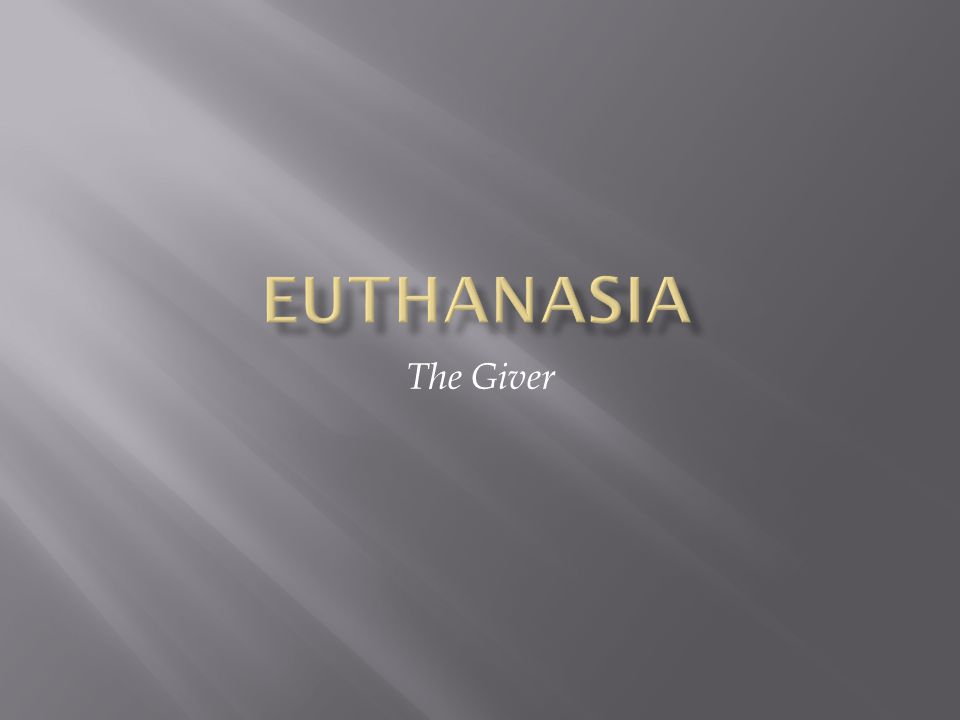 Euthanasia The Giver