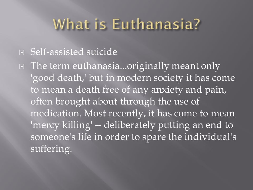 What is Euthanasia Self-assisted suicide