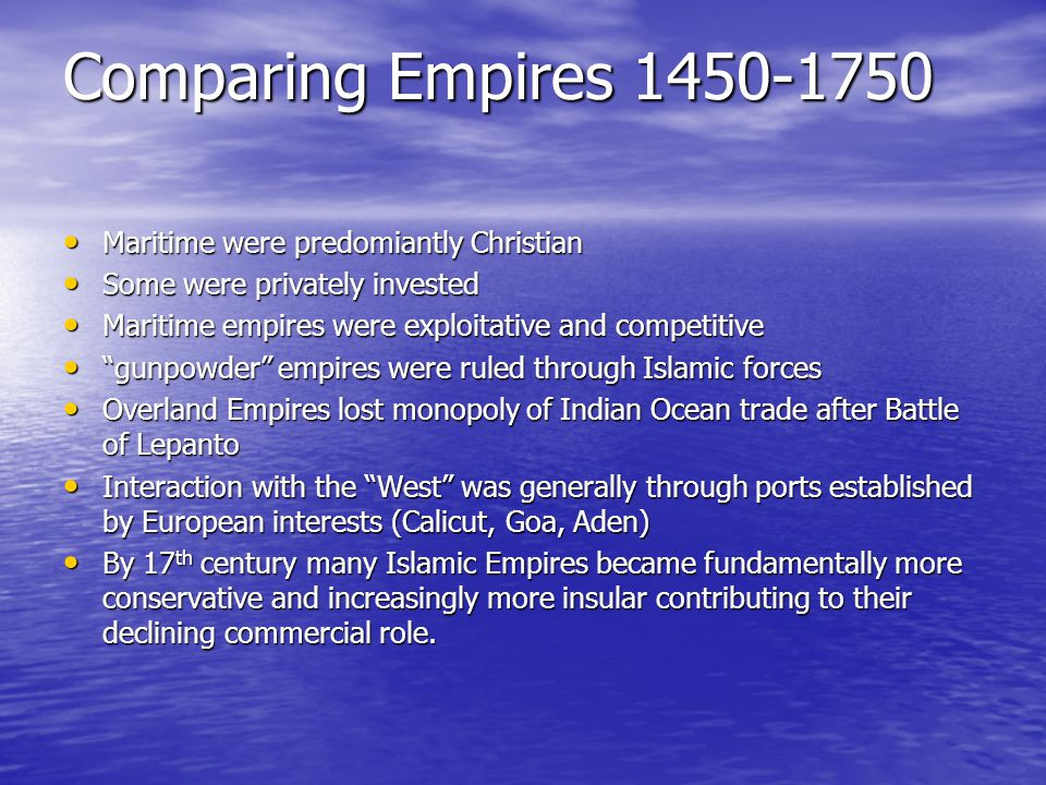 Comparing Empires 1450-1750 Maritime were predomiantly Christian