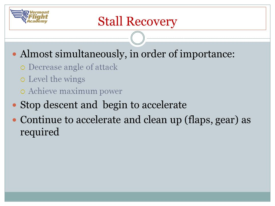 Stall Recovery Almost simultaneously, in order of importance: