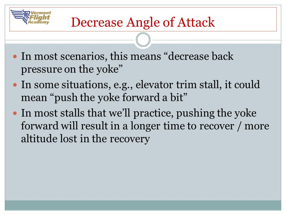 Decrease Angle of Attack