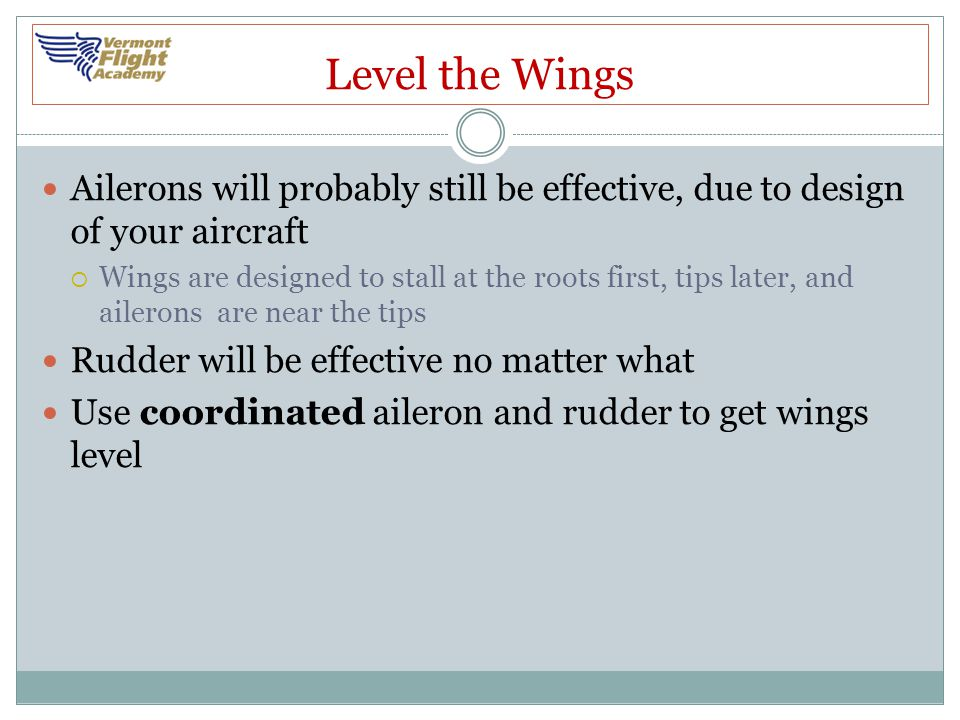 Level the Wings Ailerons will probably still be effective, due to design of your aircraft.
