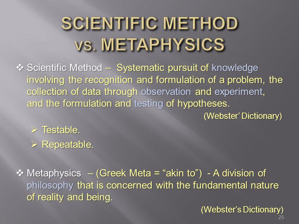 Scientific method vs. Metaphysics