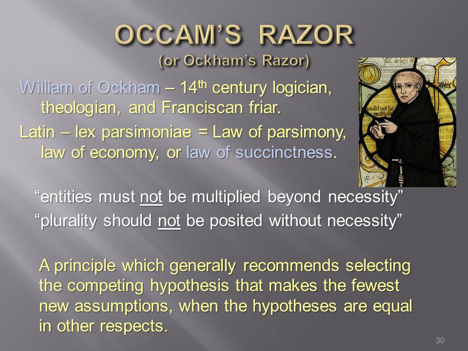 OCCAM'S RAZOR (or Ockham's Razor)