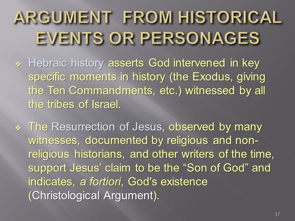 ARGUMENT FROM HISTORICAL EVENTS OR PERSONAGES