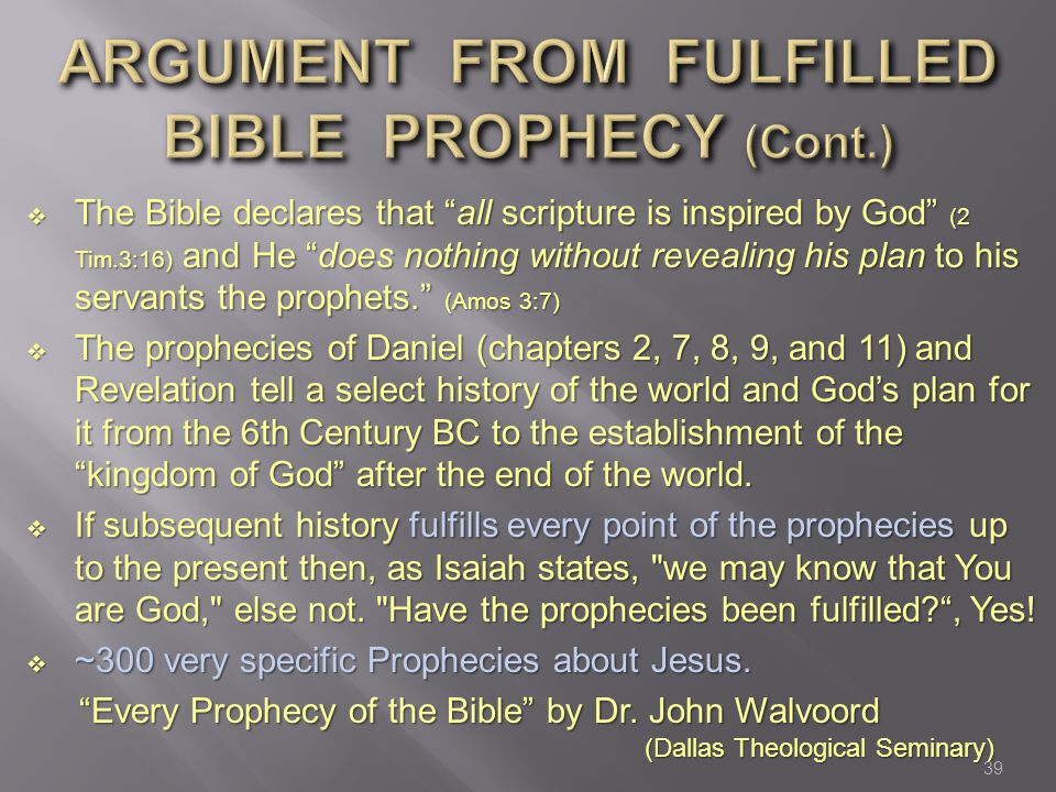 ARGUMENT FROM FULFILLED BIBLE PROPHECY (Cont.)
