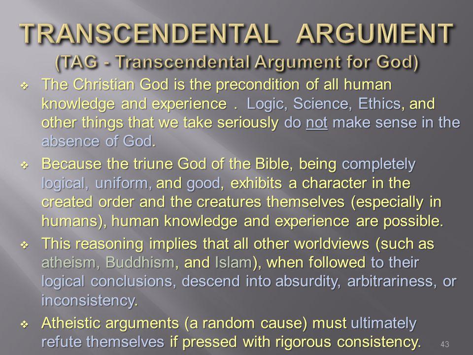 TRANSCENDENTAL ARGUMENT (TAG - Transcendental Argument for God)