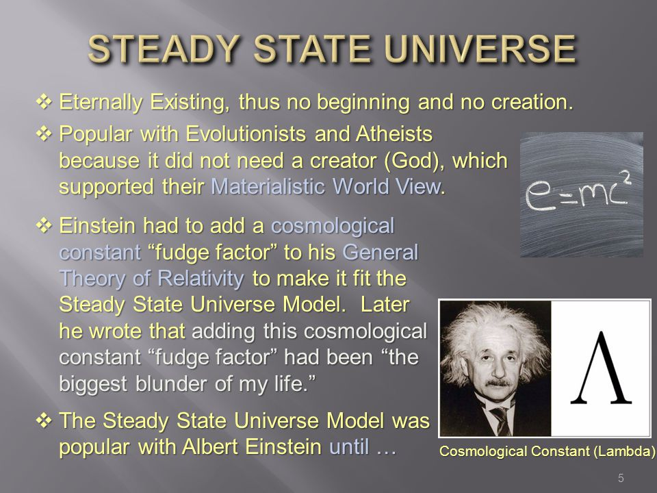 Steady State Universe Eternally Existing, thus no beginning and no creation.