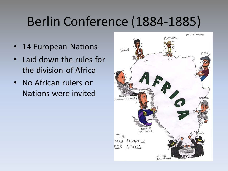 Berlin Conference (1884-1885) 14 European Nations