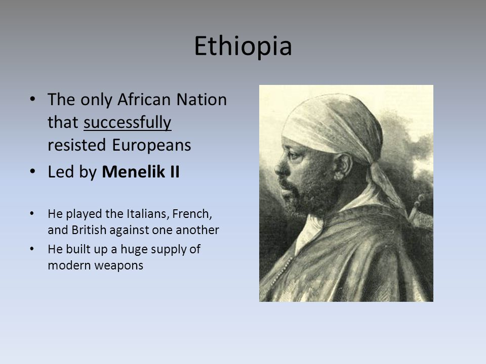 Ethiopia The only African Nation that successfully resisted Europeans
