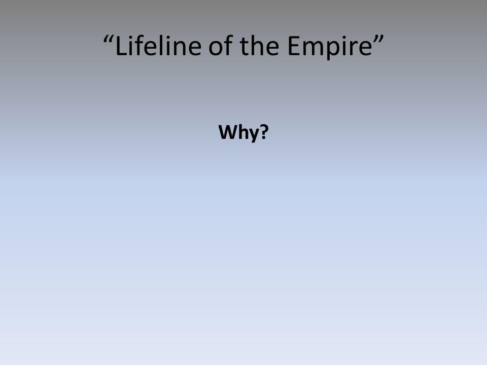 Lifeline of the Empire