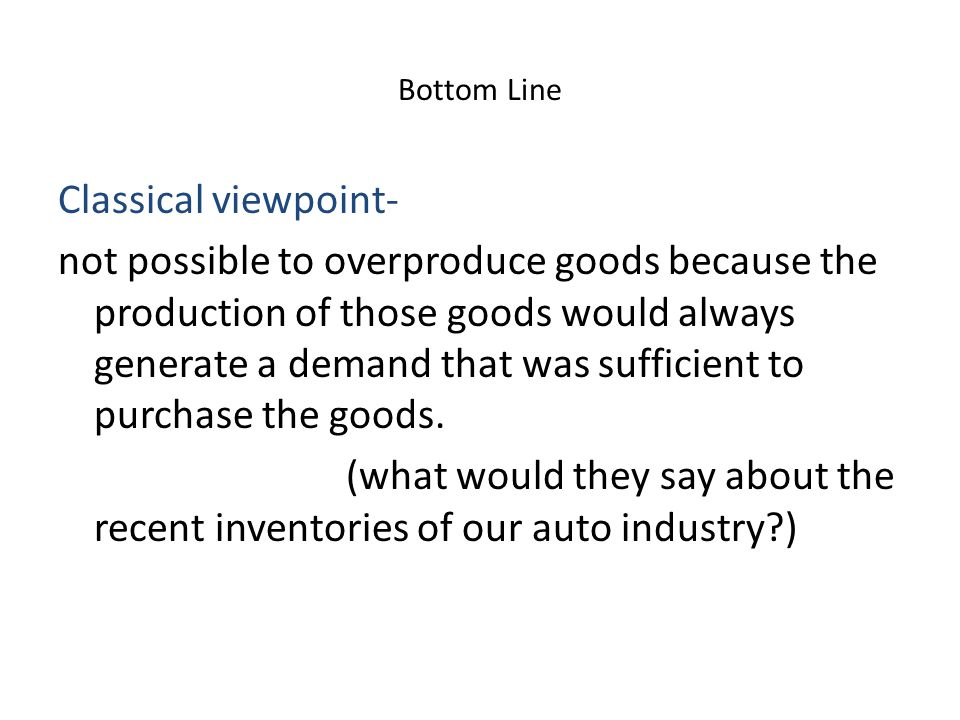 Bottom Line Classical viewpoint-